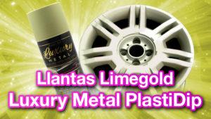 Llantas Luxury Metal Limegold PlastiDip